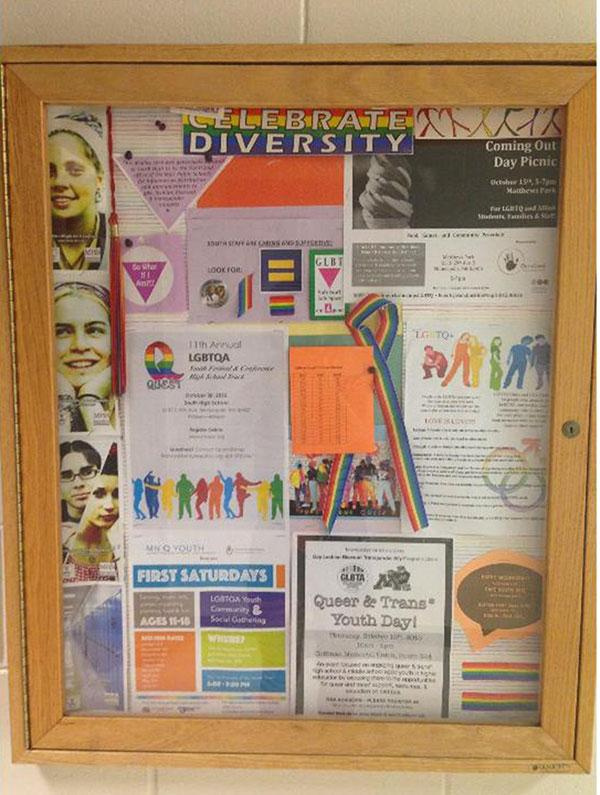Display case in South hallway contains lots of rainbows, and information about events for queer youth. Display was donated to South by the Out4Good office of the MPLS Public Schools.