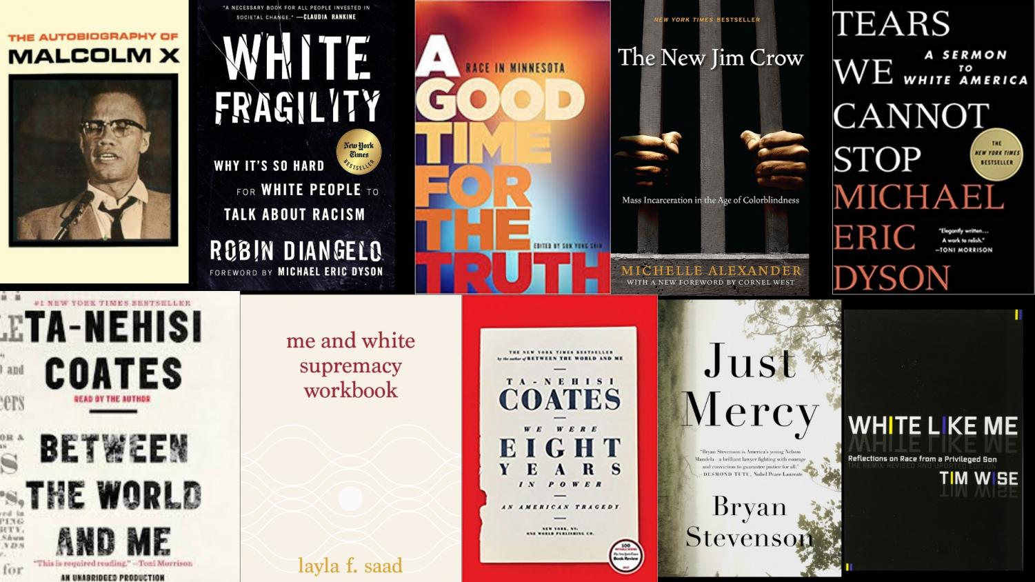 Every white person has white privilege and therefore contributes to the system of white supremacy. In order to actively work against racism, we must educate ourselves about how to combat our privilege. Pictured above are a selection of books that should be read in order to combat white supremacy in our society.